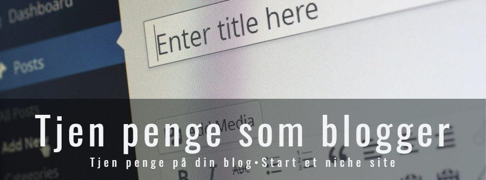 tjen penge på at blogge